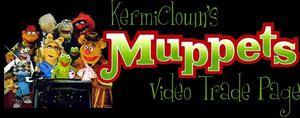 KermiClown's Muppet Video Trade Title