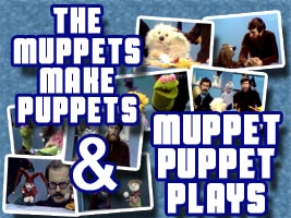 The Muppets Make Puppets & Muppet Puppet Plays